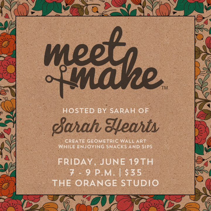 Come craft with blogger Sarah Hearts at her next Meet + Make workshop in Orlando, Florida on Friday, June 19th!